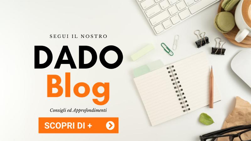 La rubrica settimanale DadoBlog con Informazioni, Curiosità e Tips utili per vivere al meglio il tuo living quotidiano